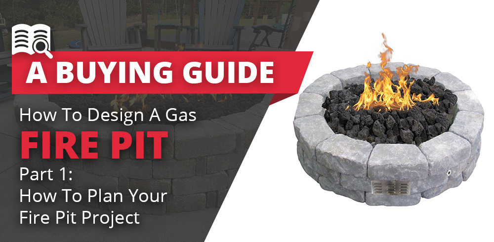 How To Plan Your Gas Fire Pit Project Fire Pits Direct Blog