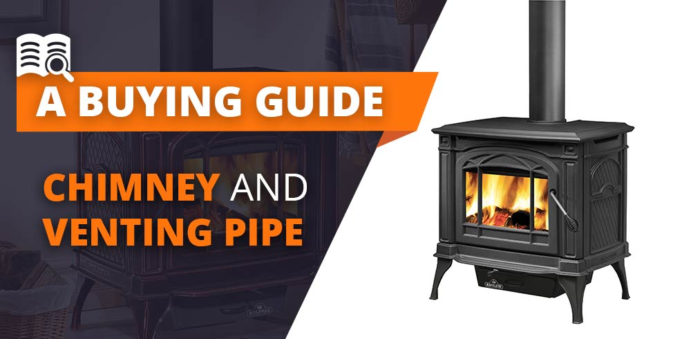 Chimney and Venting Pipe Buying Guide