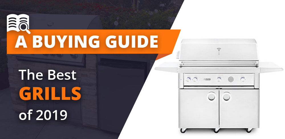 The Best Grills for 2019