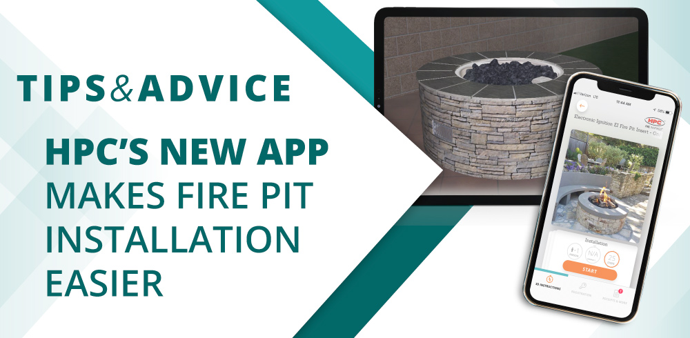 HPC's New App Makes Fire Pit Installation Easier