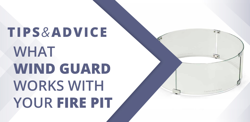 What Wind Guard Works with Your Fire Pit?